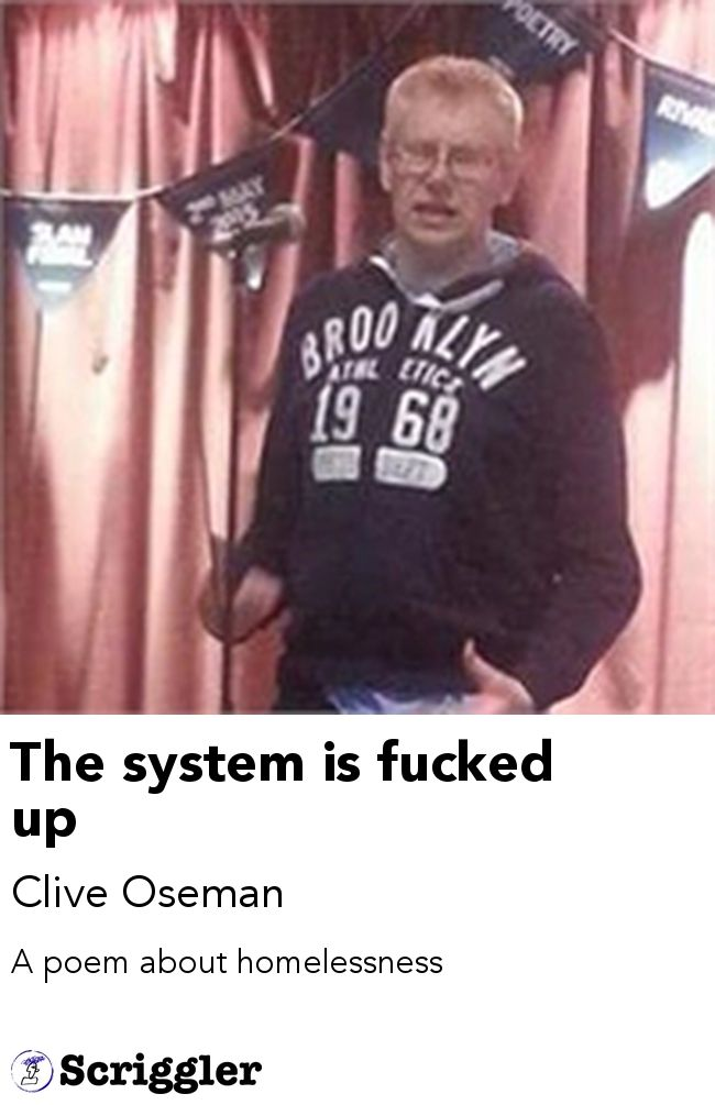 The system is fucked up by Clive Oseman https://scriggler.com/detailPost/story/31287