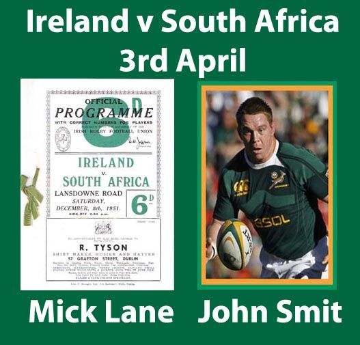 #rugby history Born today 03/04 in 1926 : Mick Lane (Ireland) played v South Africa in 1951 ... Born today 03/04 in 1978 : John Smit (South Africa) played v Ireland in  2000SAT, 2004IT,  2004IT, 2004SAT, 2006SAT, 2009SAT ... http://www.ticketsrugby.com/rugby-tickets/games/Ireland-South-Africa-rugby-tickets.php
