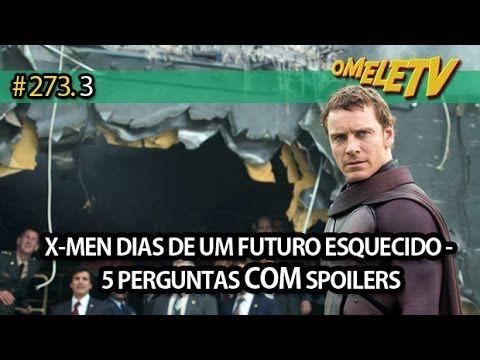 X-Men: Dias de um Futuro Esquecido - 5 perguntas COM spoilers | OmeleTV ...