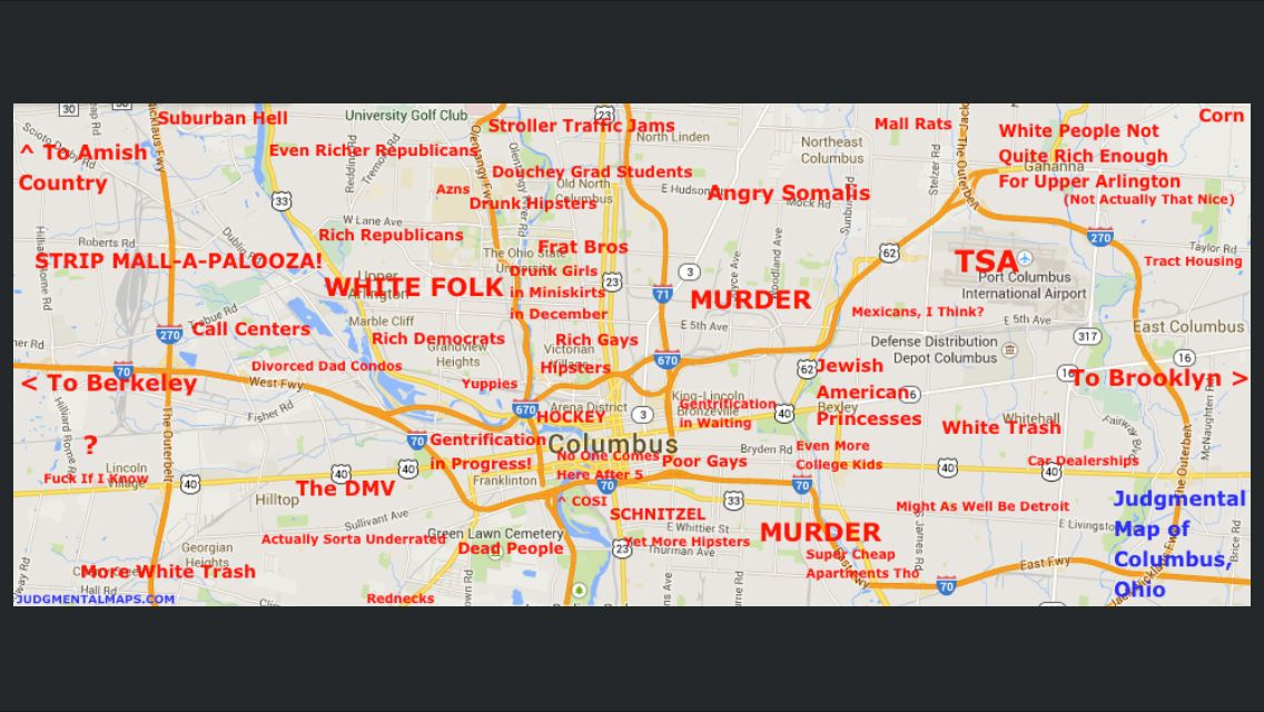 Columbus Ohio \'judgemental\' map lol! | My Life | Map, Ohio, Columbus map