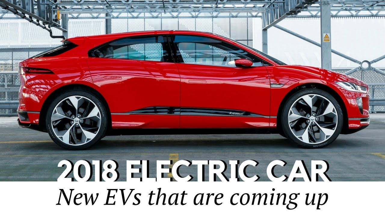 Top 10 All New Electric Cars To Go On In 2018 2019