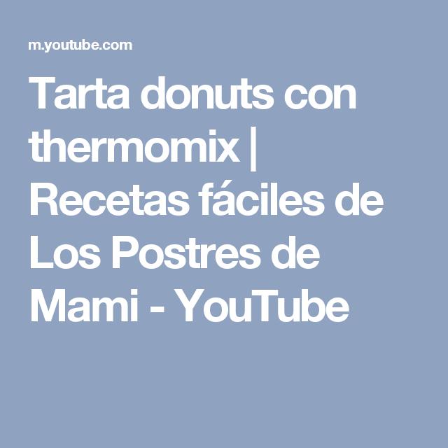 Tarta donuts con thermomix | Recetas fáciles de Los Postres de Mami - YouTube