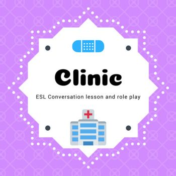 ESL Conversation - Clinic lesson with PowerPoint, worksheet and