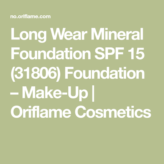 Long Wear Mineral Foundation SPF 15 (31806) Foundation – Make-Up | Oriflame Cosmetics