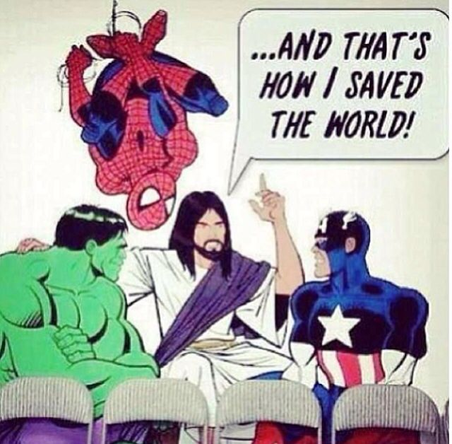 .. And THAT'S how I saved the world. | My God is an ...
