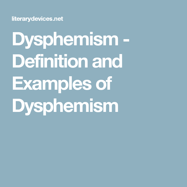 Dysphemism Definition And Examples Of Dysphemism Literary Terms Literary Devices Poetry Examples
