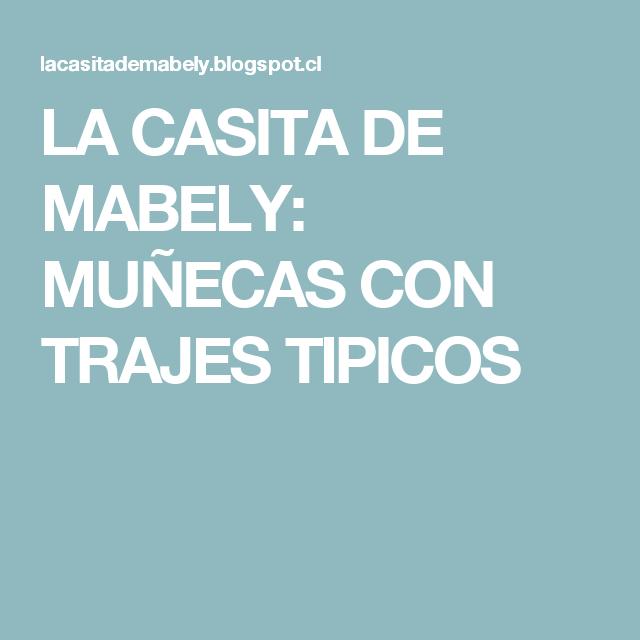 LA CASITA DE MABELY: MUÑECAS CON TRAJES TIPICOS