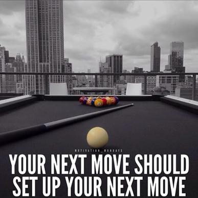 Take Your Next Move Motivation Billiards Quotes Billiards Billiards Quotes Pool Quotes