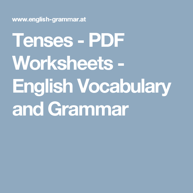 Tenses - PDF Worksheets - English Vocabulary and Grammar | ESL ...