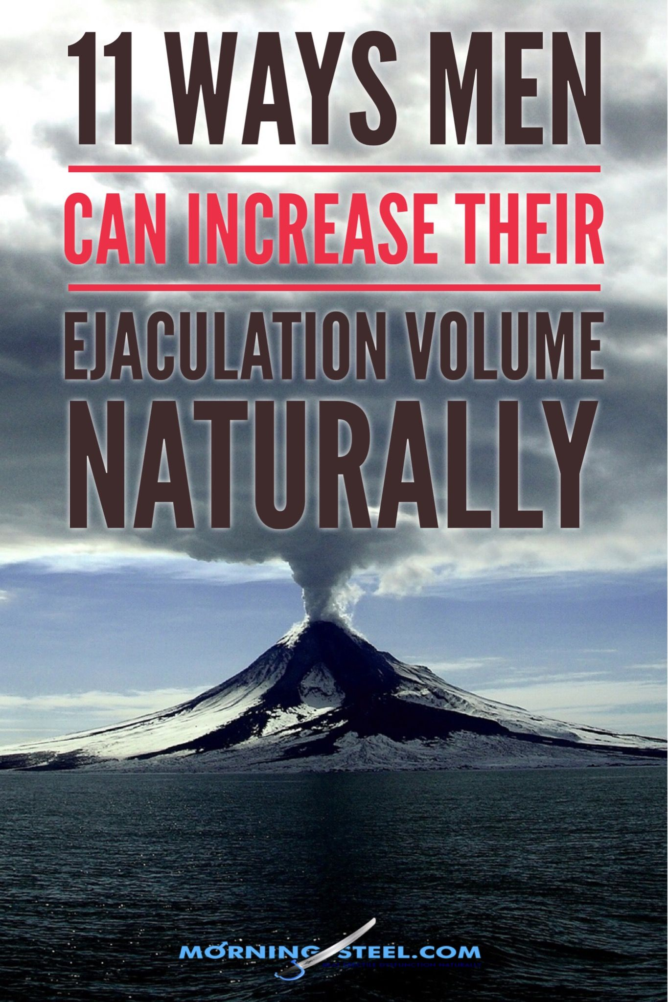 11 Ways Men Can Increase Their Ejaculation Volume Naturally.  11 Ways Men Can Increase Their Ejaculation Volume Naturally.  Although I've focused throughout this article on treatments known to directly improve ejaculation volume, you'll notice most of them also impact sexual health holistically.  That's because, as I said at the beginning, ejaculation volume is tied to other aspects of your sexual health.  Bottom line: healthy gonads = lots of ejaculate. Unhealthy, unhappy gonads = weak ejaculation.