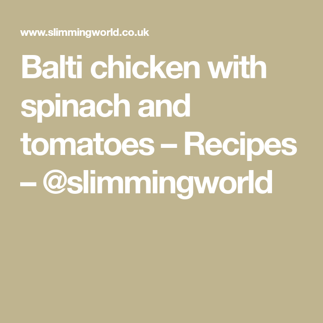Balti Chicken With Spinach And Tomatoes Recipes
