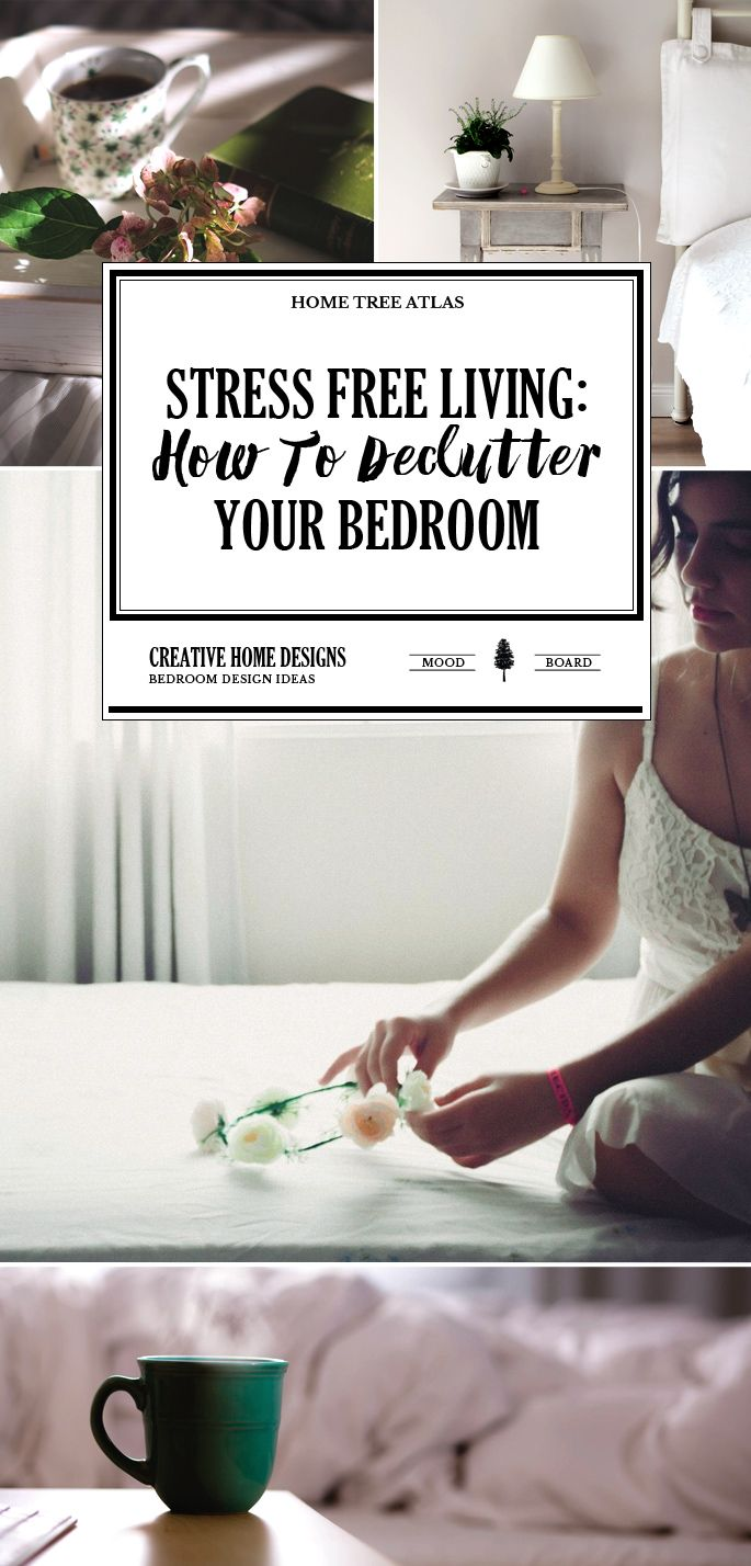 Stress free living how to declutter your bedroom - Cleaning and organizing tips for bedroom ...