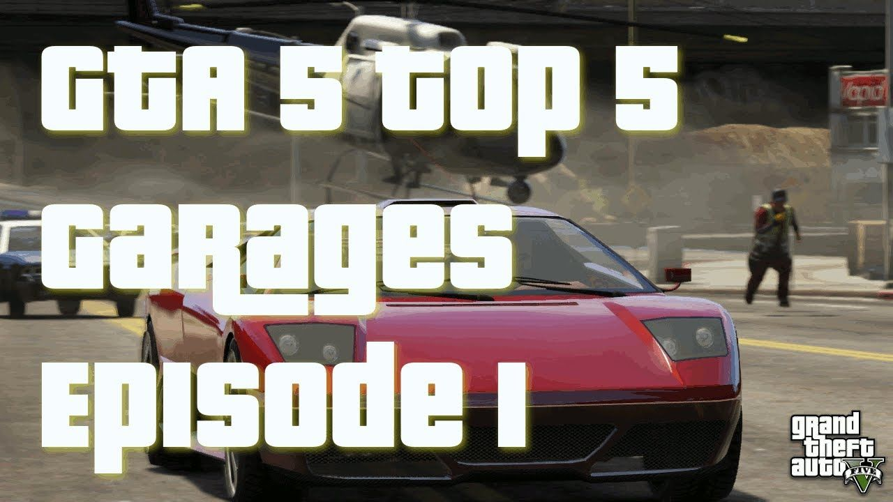 GTA 5 Online Top 5 Garages Rare Cars Modded Cars Best