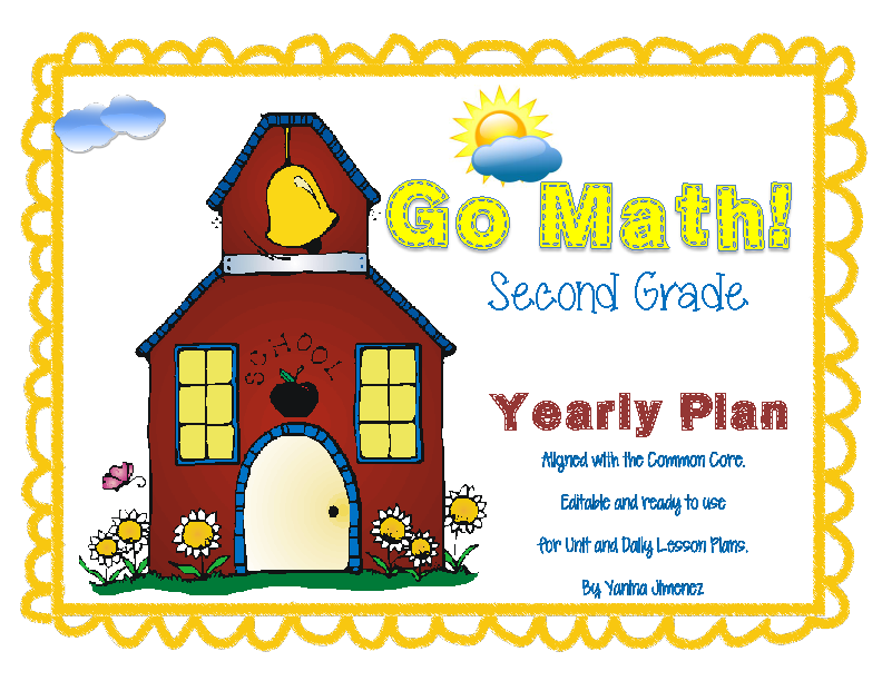 Go Math Second Grade Yearly Plan Aligned With The Common Core