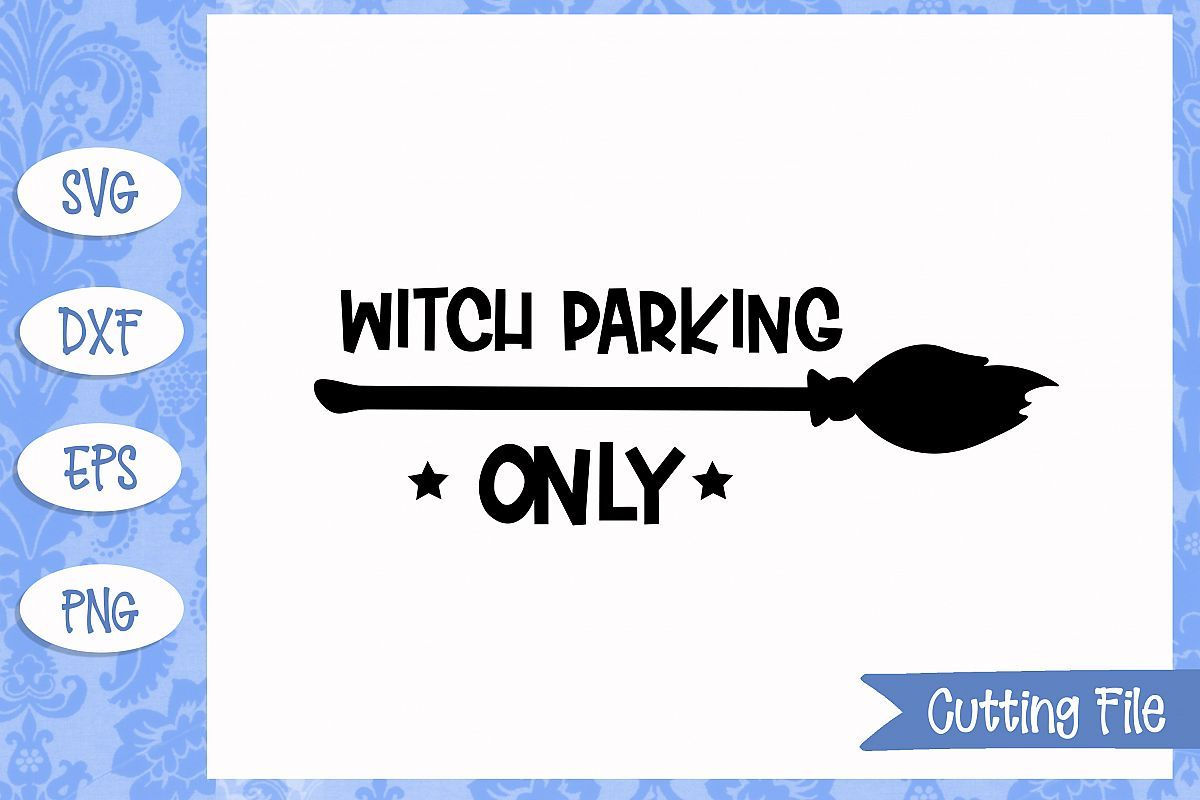 Plus Membership Exclusive Witch Parking Only Svg File Newsletter Templates Design Bundles Free Design Resources