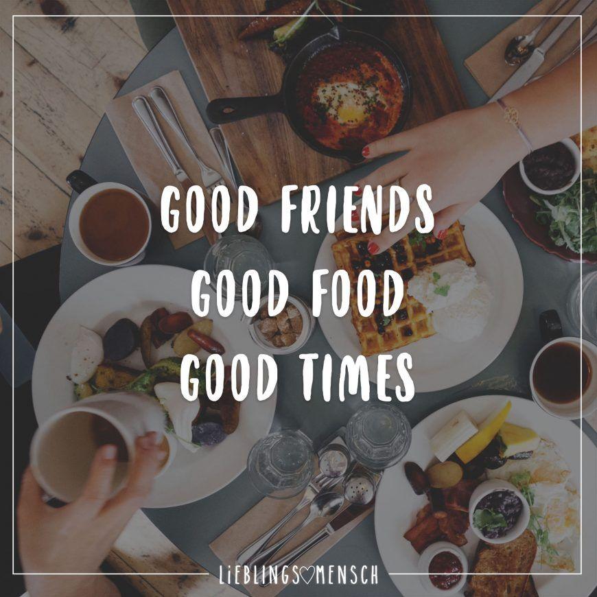 Good Friends Good Food Good Times Visual Statements Spruche Essen Beste Freunde Spruche Englisch Best Friends Spruche