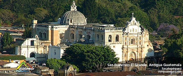 Iglesia De San Francisco El Grande Antigua Guatemala Antigua