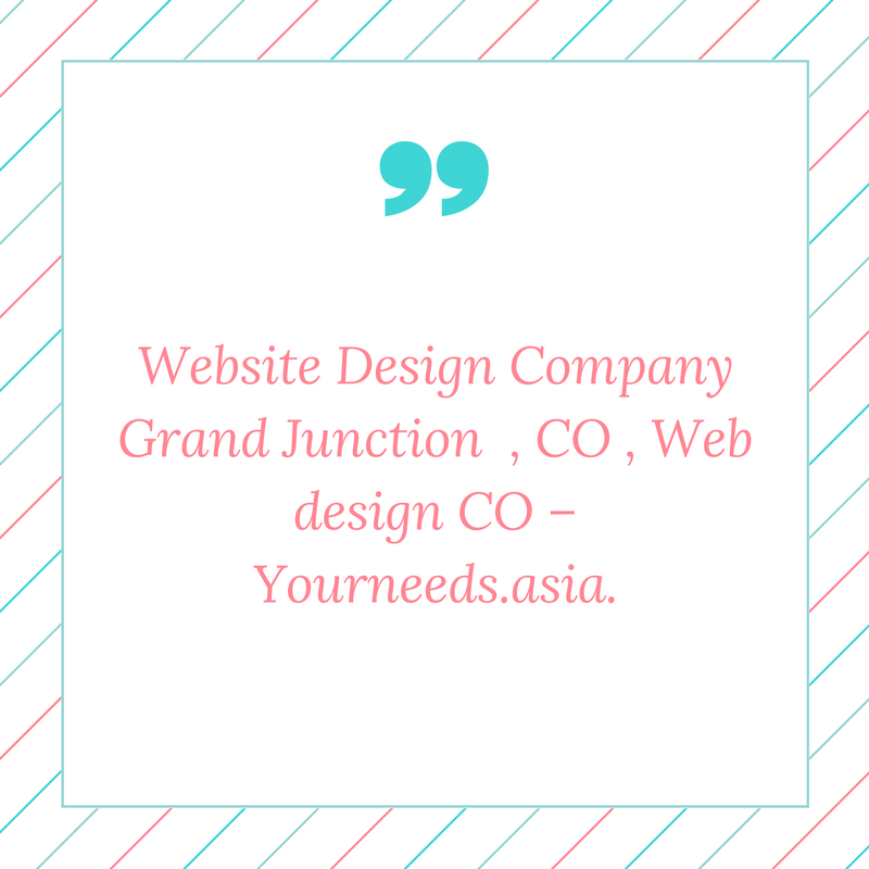 Website Design Company Grand Junction Co Web Design Co Yourneeds Asia With Images Website Design Company Website Design Web Design