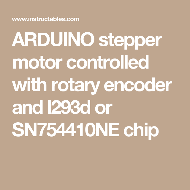 Arduino stepper motor controlled with rotary encoder and l293d or arduino stepper motor controlled with rotary encoder and l293d or sn754410ne chip sciox Gallery