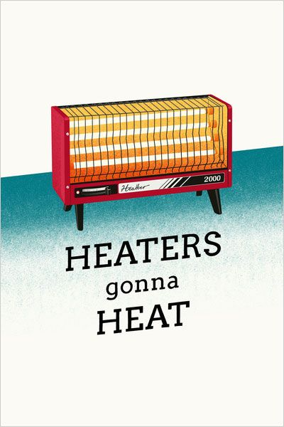 Some Funny Posters You Would Love To Buy Funny Posters Heating