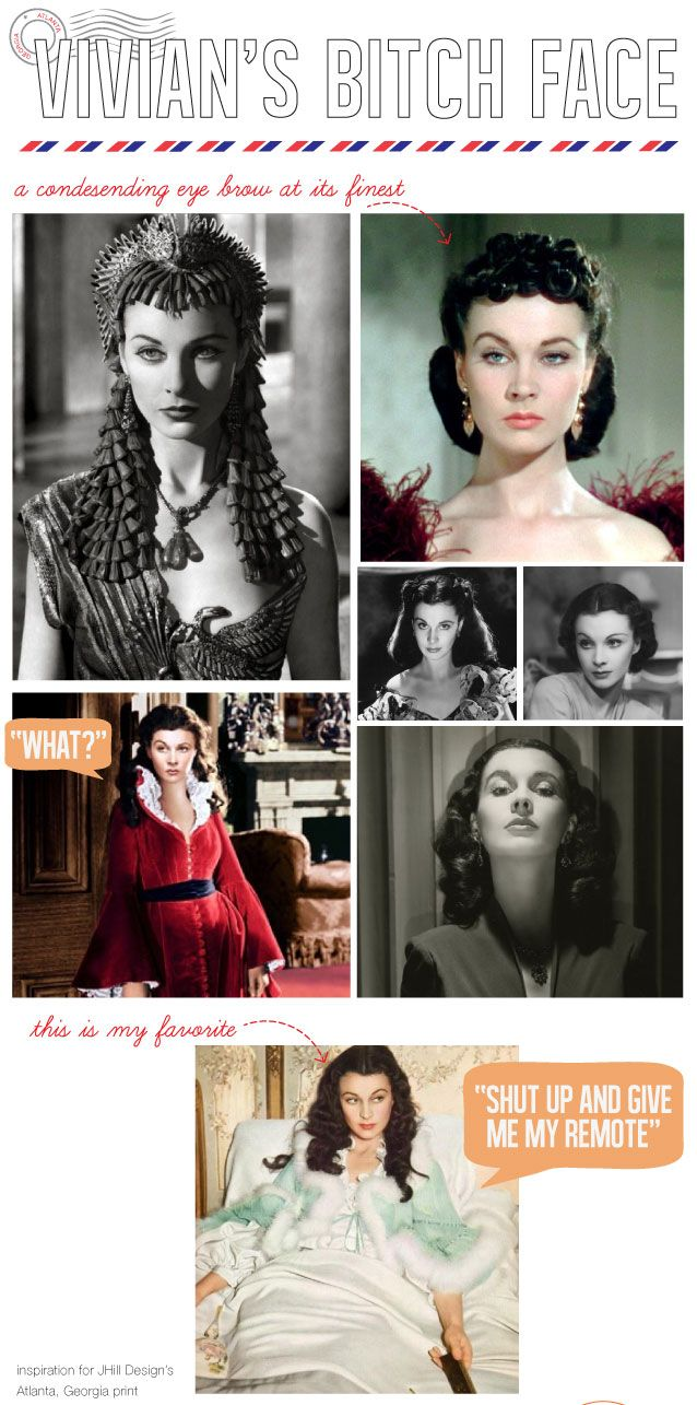 Vivian Leigh's Bitchy Resting Face...my hero. Suffering bravely and beautifully from chronic bitch face.