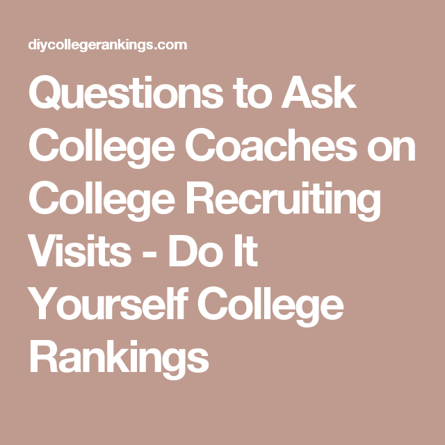 Questions to ask college coaches on college recruiting visits do questions to ask college coaches on college recruiting visits do it yourself college rankings solutioingenieria Gallery