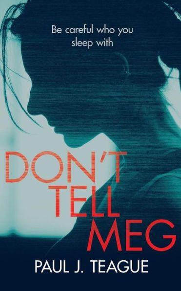 Don't Tell Meg by Paul J Teague, Paperback Barnes