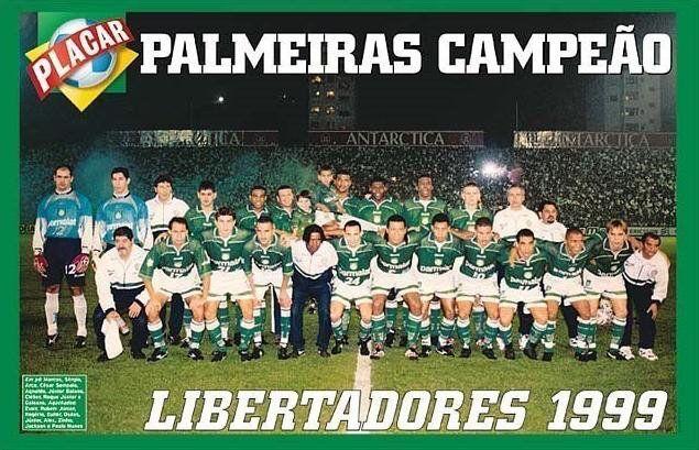 Libertadores 1999 Palmeiras Campeao Maior Campeao Do Brasil Campeoes Libertadores