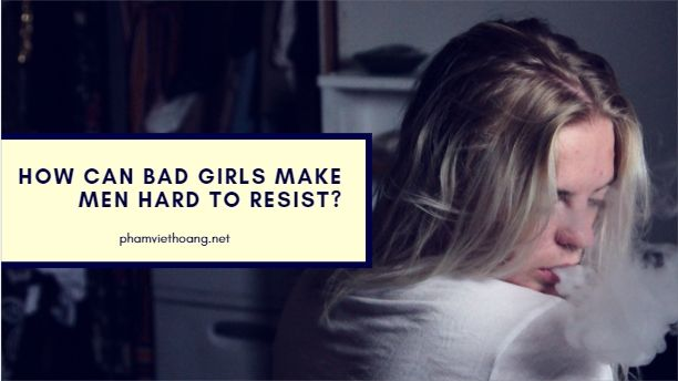 How to talk to a bad girl