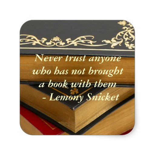 Never trust anyone who has not brought a book with them - square stickers