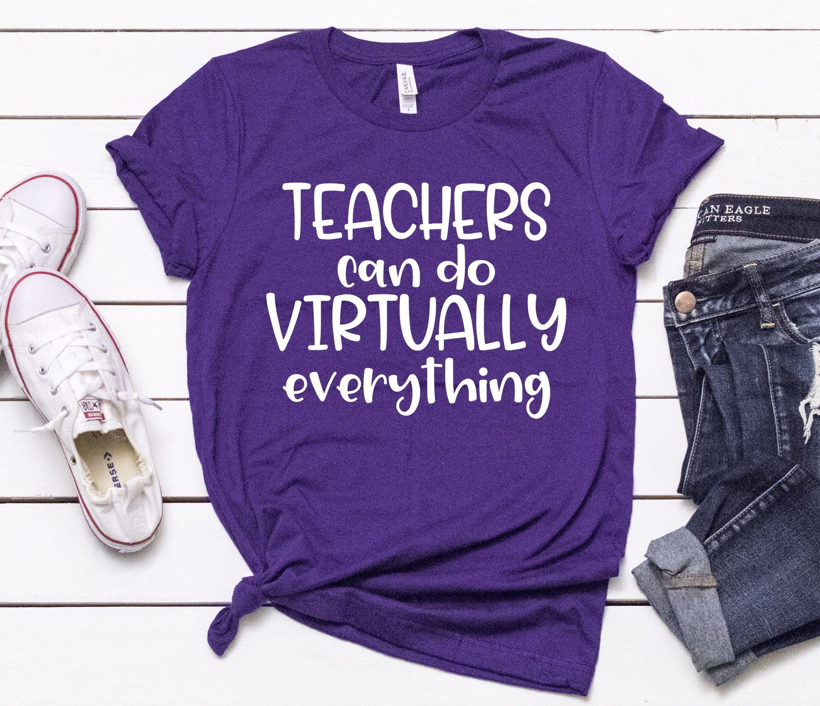 Teachers Can Do Virtually Everything In 2020 Teacher Shirts Science Shirts School Shirts