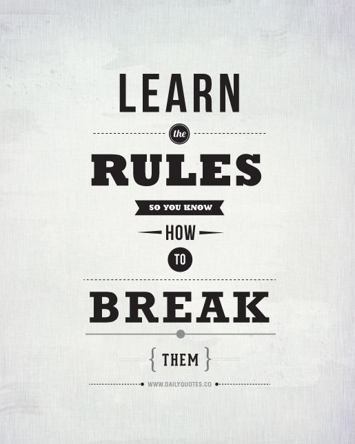 Nice Break The Rules Life Quote