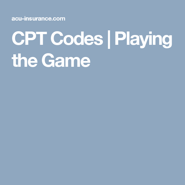 Cpt Codes Playing The Game Cpt Codes Coding Cpt