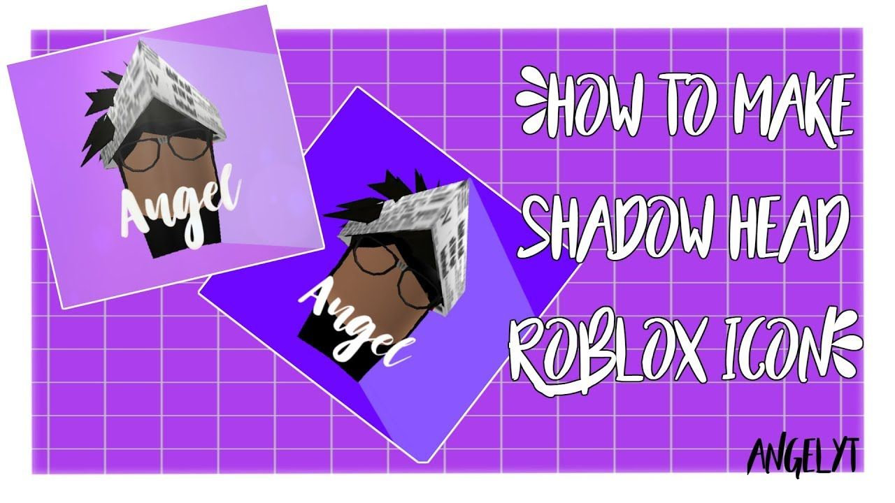 How To Make A Roblox Game Icon On Mobile Tutorial How To Make Roblox Shadow Head Icon Angelyt Free Mobile Games Roblox Shadow