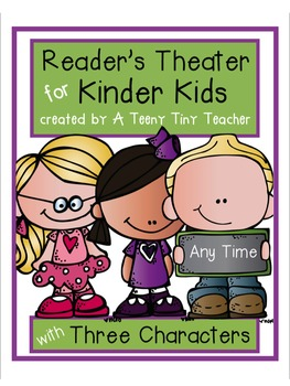 Reader's Theater for Kinder Kids! - These plays can be used for centers, Language Arts activities, fluency practice, partner reading, etc. This particular pack has 3 characters for those times when you find you have an odd number of students due to enrollment, absences, pull-out programs, etc.