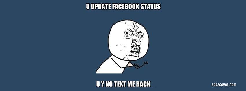Y U No Text Me Back Text Me Back Memes