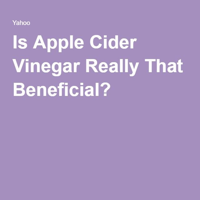Is Apple Cider Vinegar Really That Beneficial?