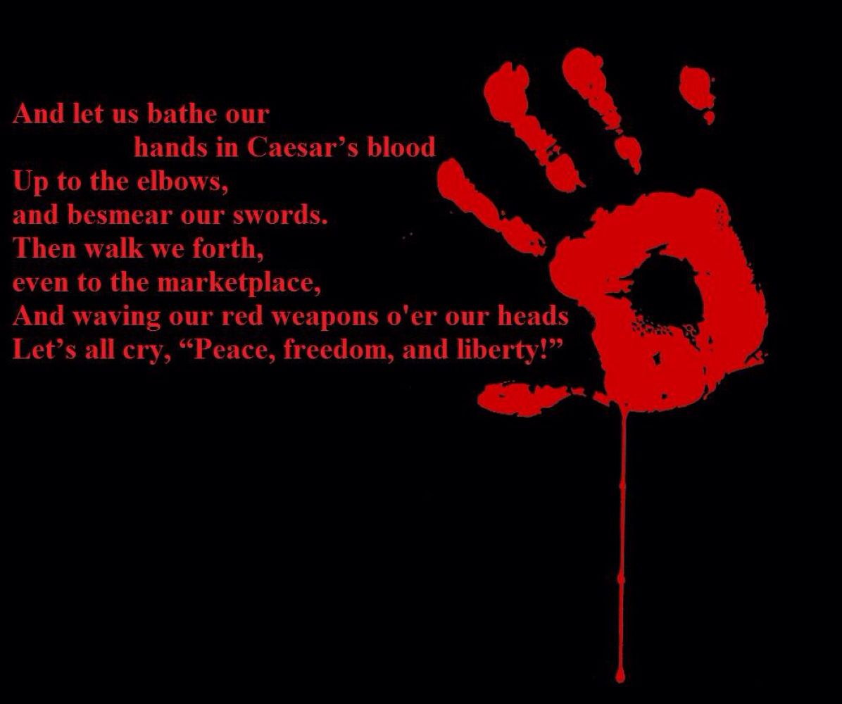 And Let Us Bathe Our Hands In Caesars Blood Julius Caesar A3 S1