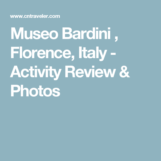 Museo Bardini , Florence, Italy - Activity Review & Photos
