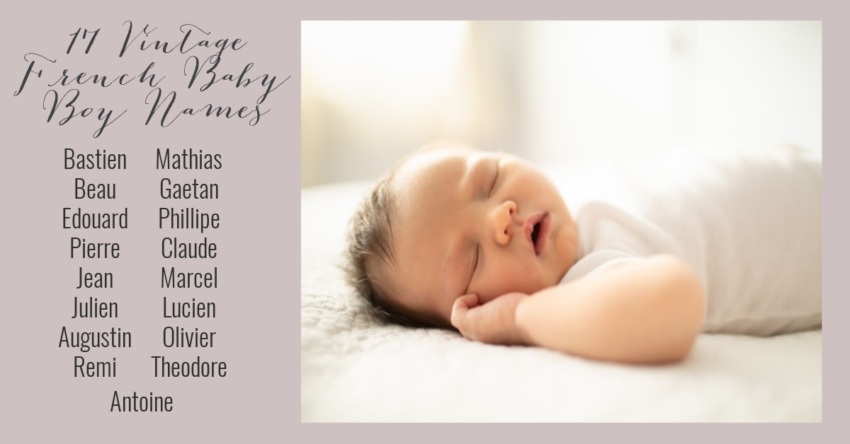 17 Vintage French Baby Boy Names Boy Names Baby Boy Names French Baby