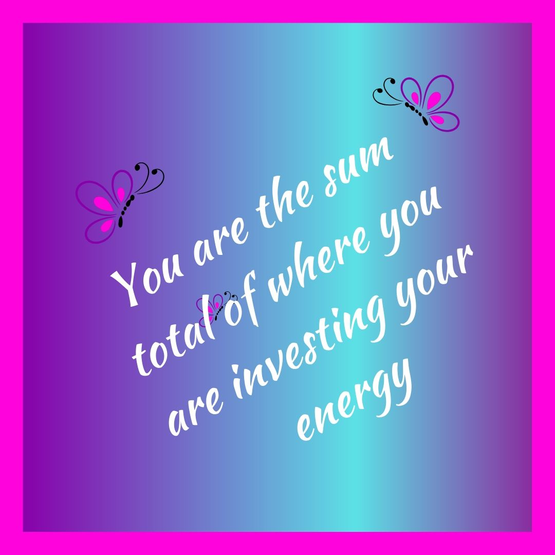 You are the sum total of where you are investing your