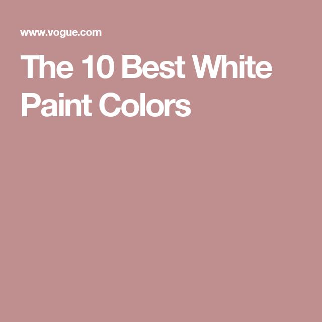 The 10 Best White Paint Colors | BUILD l i v i n g room | Pinterest ...