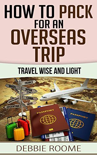 How to Pack for an Overseas Trip: Travel Wise and Light (English Edition)