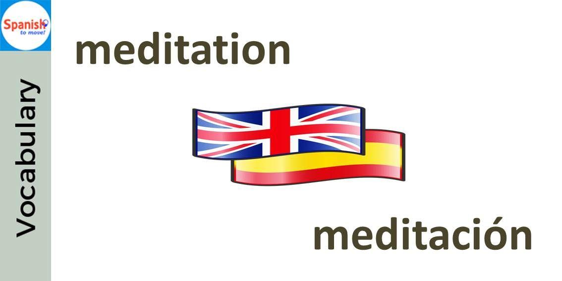 #Spanish cognates: MEDITACIÓN. Can you use it in a sentence?