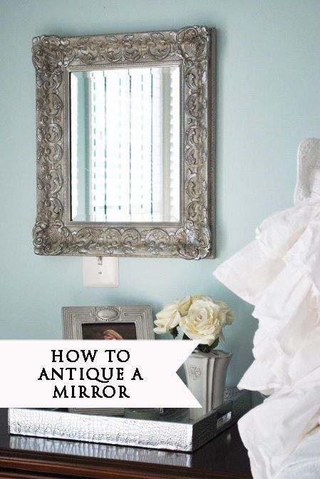 How To Antique A Mirror Decorating Diy Diy