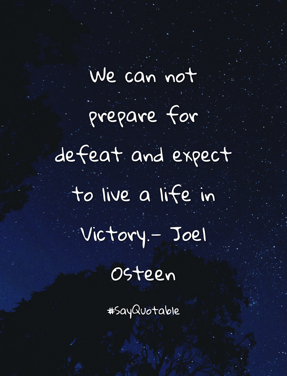Quotes about We can not prepare for defeat and expect to