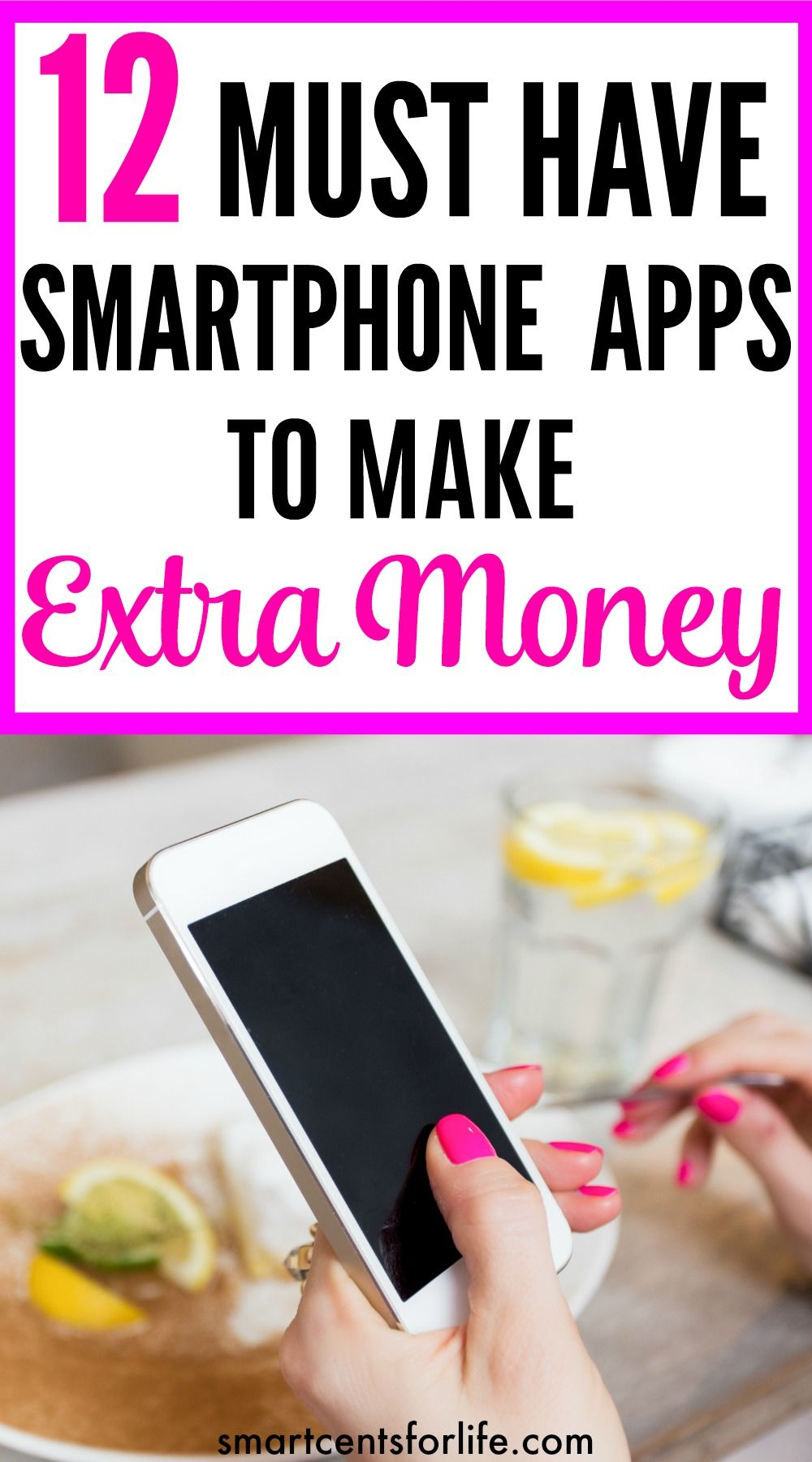 12 Must Have Smartphone Apps To Make Extra Money Best Money Making Apps Extra Money Make Money Fast