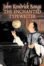 The Enchanted Typewriter by John Kendrick Bangs – Free eBook on Read Print