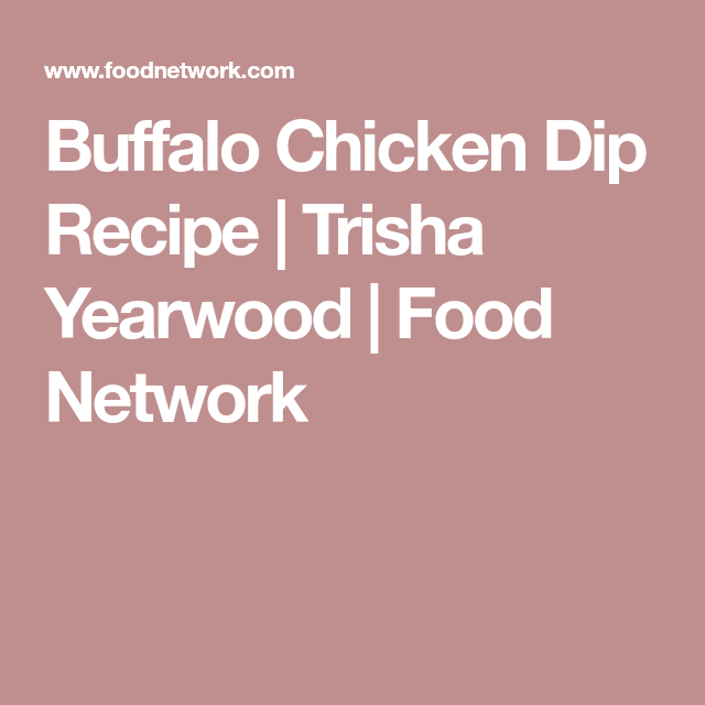 Buffalo chicken dip recipe pinterest chicken dips trisha buffalo chicken dip recipe pinterest chicken dips trisha yearwood and buffalo chicken forumfinder Choice Image