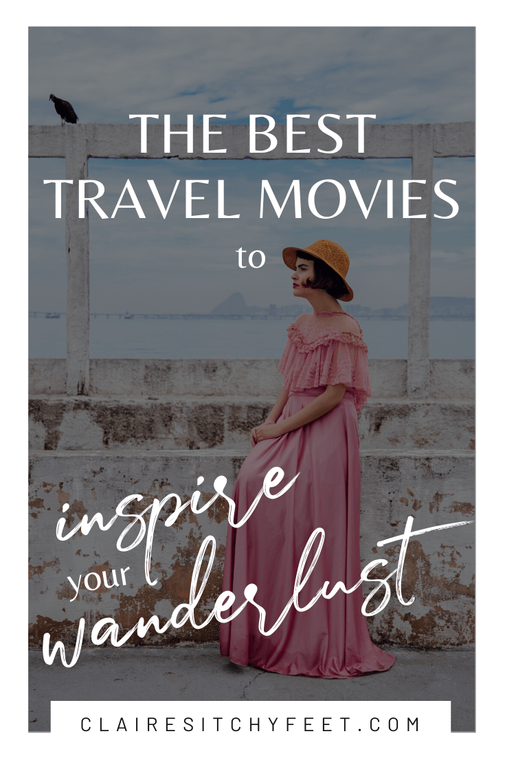 Travel Movies To Inspire Your Wanderlust